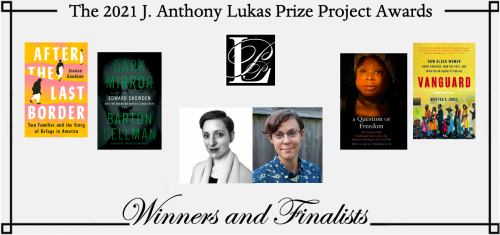 Winners and finalists of the 2021 J. Anthony Lukas Prize Project Awards announced | Nieman Foundation