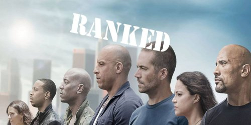 Every 'Fast and Furious' Movie, Ranked