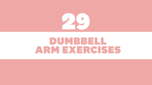 29 dumbbell arm exercises to build strength and lean muscle