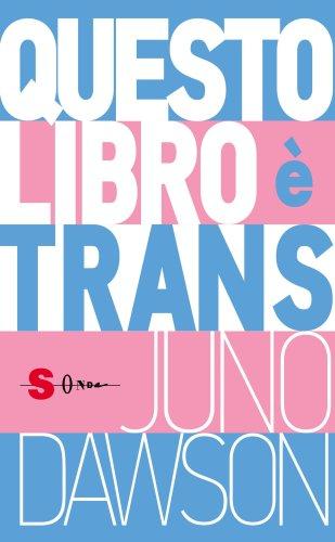 Questo libro è trans è il libro da leggere ora, la guida top per chi vuol essere un* buon* alleat*