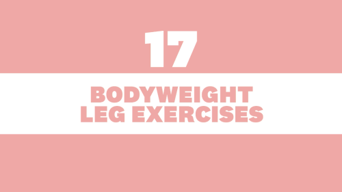 17 Bodyweight Leg Exercises to Build Strength, Sculpt Muscle & Improve Stability