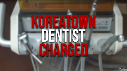 Koreatown dentist charged for allegedly assaulting 9 patients