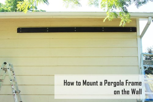 How to Wall-Mount a Pergola Frame