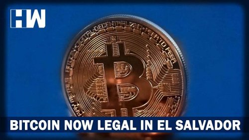 Headlines: Bitcoin-The Largest Cryptocurrency Now Legal Tender In El Salvador