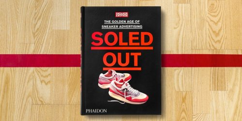 Sneaker Freaker's 720-Page 'Soled Out: The Golden Age of Sneaker Advertising' Celebrates Vintage Sneaker Print Ads