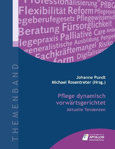 """Neuerscheinung bei APOLLON University Press: Themenband """"Pflege dynamisch vorwärtsgerichtet – Aktuelle Tendenzen"""""""