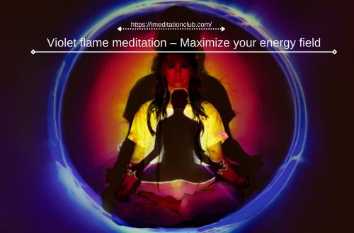 Violet flame meditation – Maximize your energy field - iMeditation Club