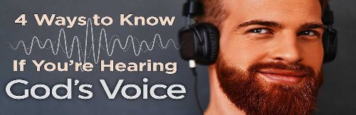 4 WAYS TO HEAR THE VOICE OF GOD