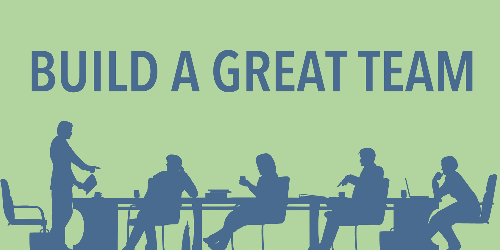 TO DO GREAT THINGS BUILD GREAT TEAMS