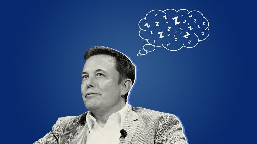 Elon Musk Just Explained How He Thinks About Sleep and So Should You
