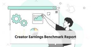 Creator Earnings: Benchmark Report 2021