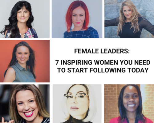 Female Leaders: 7 Inspiring Women You Need to Start Following Today