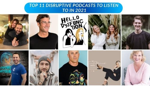 Top 11 Disruptive Podcasts To Listen To In 2021