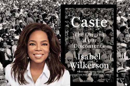 Oprah's says of latest Book Club pick 'Caste' the text should be Required Reading for all of Humanity