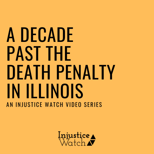 A decade past the death penalty in Illinois | Injustice Watch