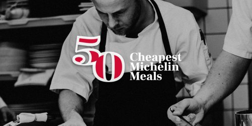 RANKED: The 50 cheapest Michelin-starred meals in the world