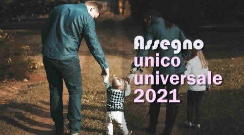 Assegno unico universale 2021 conviene davvero?