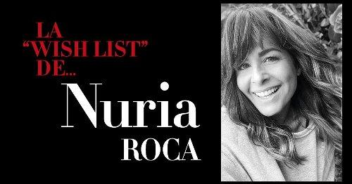 Los 5 productos favoritos de Nuria Roca