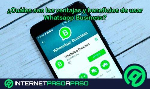 ¿Cuáles son las ventajas y beneficios de usar WhatsApp Business? Lista 2021