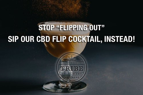 """Stop """"Flipping Out"""" & Sip Our CBD Flip, Instead!"""