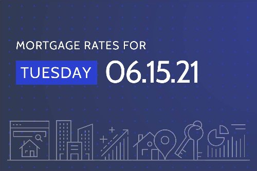 Today's Best Mortgage Rates - June 15, 2021