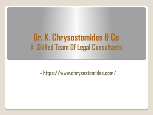 Dr. K. Chrysostomides & Co - A Skilled Team Of Legal Consultants