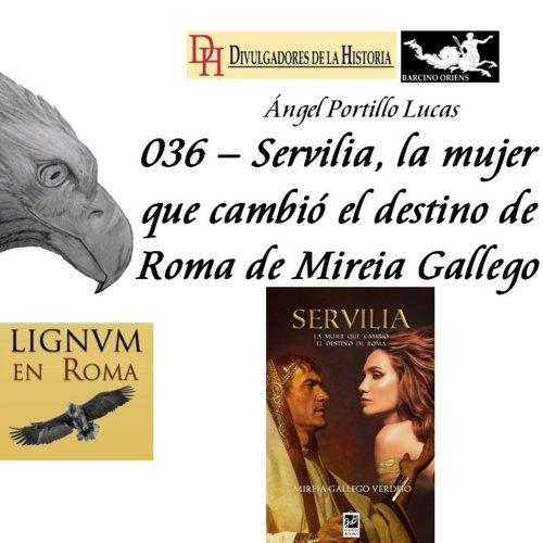 036 — Servilia, la mujer que cambió el destino de Roma de Mireia Gallego