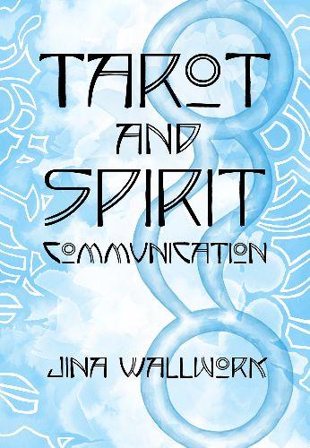 Tarot and Spirit Communication