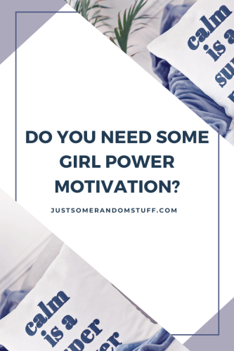 My favorite girl power quotes
