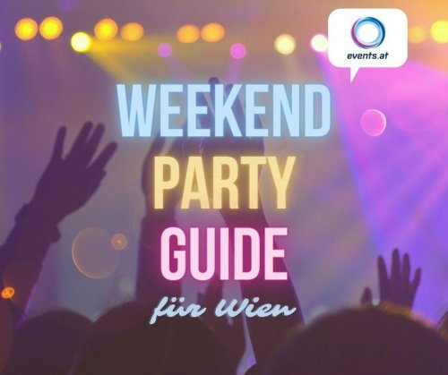 Unser Wien-Partyguide für dein Club-Wochenende