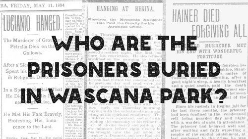 Who Are The Prisoners Buried in Wascana Park? · Kenton de Jong Travel
