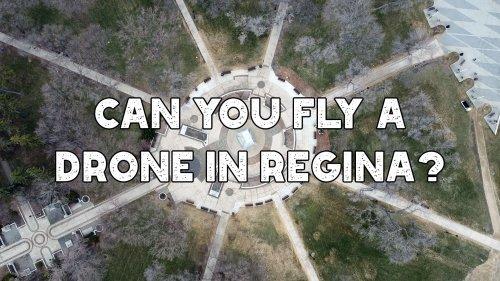 Can You Fly A Drone in Regina? · Kenton de Jong Travel