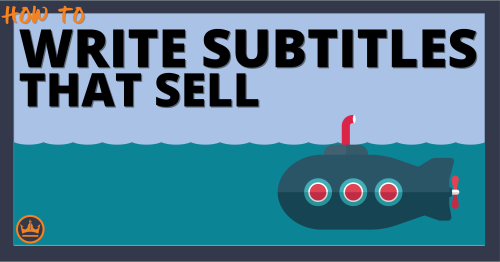 How to Select a Subtitle That Sells