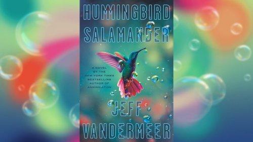 Jeff VanderMeer's Hummingbird Salamander is an apocalyptic page-turner