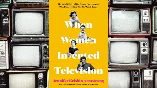 When Women Invented Television recalls four forgotten trailblazers