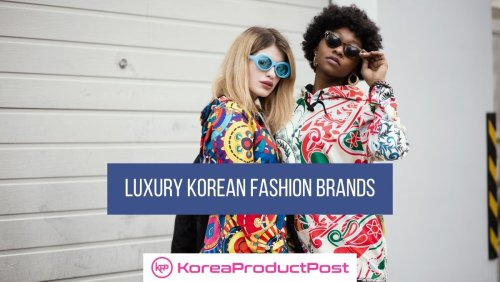 Luxury Korean Fashion Brands To Know About