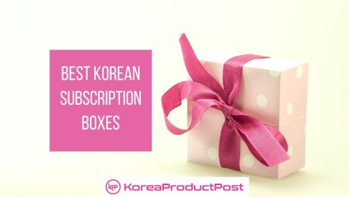 Best Korean Subscription Boxes To Get In 2021