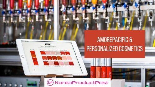 Amorepacific And Its Foray Into Personalized Cosmetics