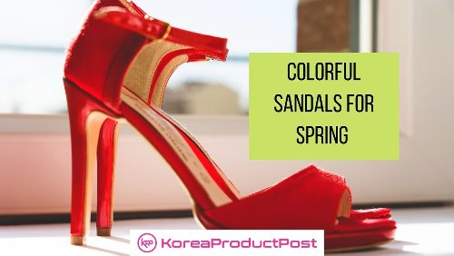 8 Colorful Sandals For Spring From Korean Fashion Industry