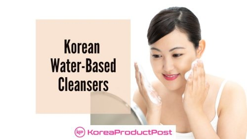 Top 10 Korean Water-Based Cleansers – Best of 2021