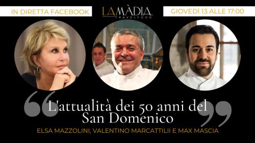 L'attualità dei 50 anni del San Domenico - La Madia Travelfood