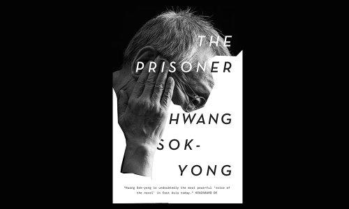 Daring to Go North: Hwang Sok-yong's Memoir The Prisoner - BLARB