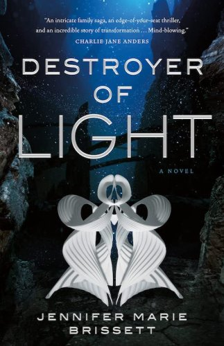 """The Future Is Always with Us: On Jennifer Marie Brissett's """"Destroyer of Light"""""""