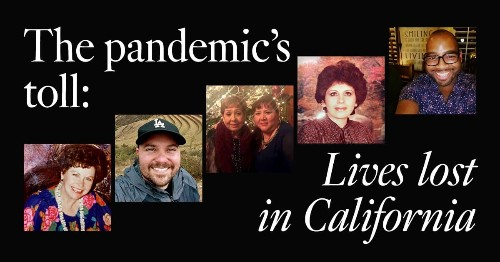 The pandemic's toll: Lives lost in California to the coronavirus