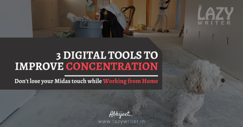 3 Effective Digital Tools to Improve Concentration while Working from Home