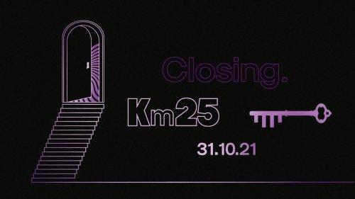 Kilomètre25 : Closing.