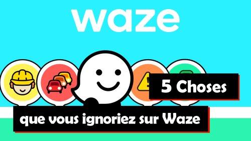 5 choses que vous ignoriez sur Waze (vidéo)