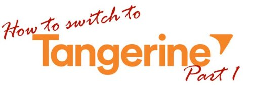 Step-by-step: How to switch to Tangerine (Part 1)
