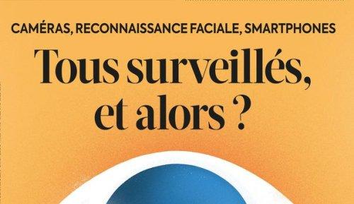 Le dossier de L'Express : Tous surveillés, et alors ?