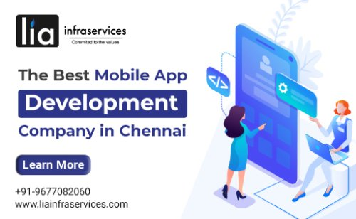 The Best Mobile App Development Company in Chennai - lia infraservices